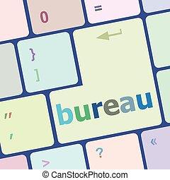 bureau word on computer keyboard key vector illustration