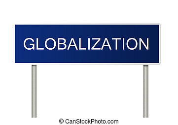 Road sign with text Globalization