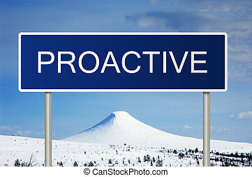 Road sign with text Proactive - A blue road sign with white...