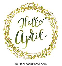 Hand drawn inspirational quote - hello April. Pen and ink...