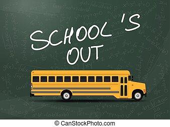 "school out - illustration of school bus with ""school's out""..."