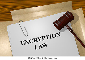Encryption Law concept - Render illustration of Encryption...