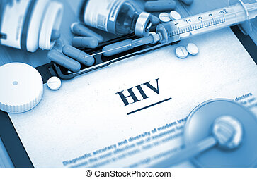 HIV. Medical Concept. - HIV - Printed Diagnosis with Blurred...