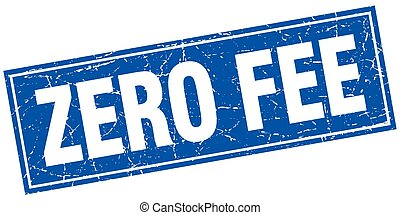 zero fee blue square grunge stamp on white