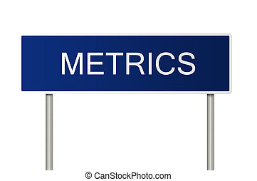 Road sign with text Metrics - A blue road sign with white...