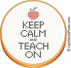 Keep Calm, Teach On Cross Stitch - Keep Calm and Teach On...