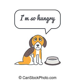 Hungry dog with speech bubble and saying - Unhappy hungry...