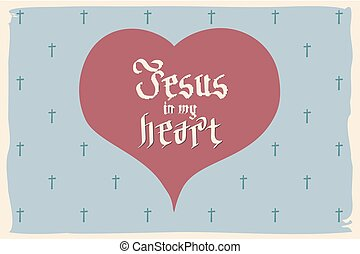 gothic Bible lettering Christian art Jesus in my heart...