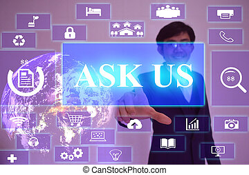 ASK US concept presented by businessman touching on virtual...