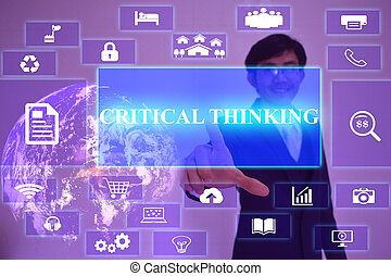 CRITICAL THINKING concept presented by businessman touching...