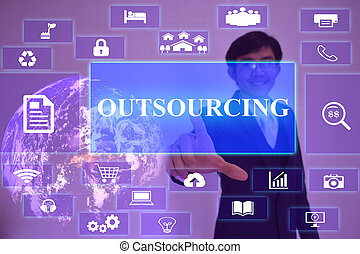 OUTSOURCING concept presented by businessman touching on...
