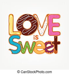 Love is Sweet - Valentines Day card with love is sweet...
