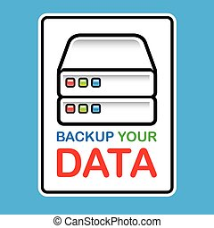 Backup Your Data Sign with hard drives