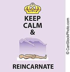 Keep Calm and Reincarnate