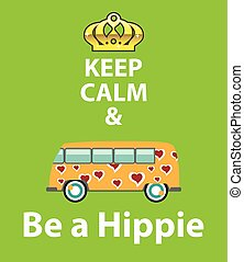 Keep Calm and Be a Hippie