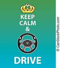 Keep Calm and Drive vector
