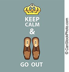 Keep Calm and Go Out vector