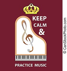 Keep Calm and Practice Music vector