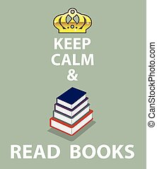 Keep Calm and Read Books vector