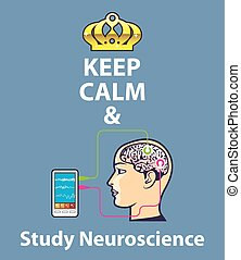 Keep Calm and Study Neuroscience vector