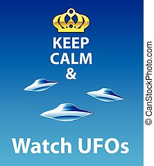 Keep Calm and Watch UFOs