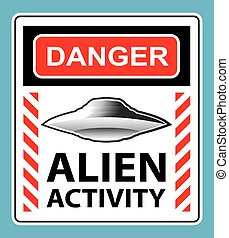 Danger Alien Activity Warning Sign