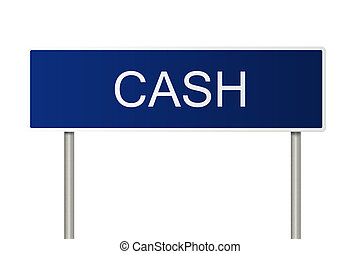 Road sign with text Cash