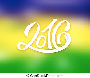 Brazil flag colors background with 2016 text - Blurred...