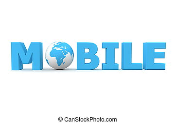 Mobile World Blue - blue word Mobile with 3D globe replacing...