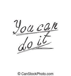 You Can Do It inscription.