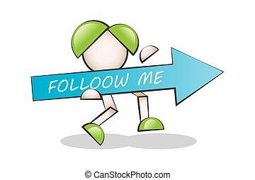 Follow me. Cartoon character.