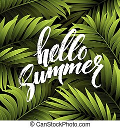 Summer background with palm leaves and hand written text...