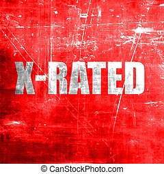 Xrated sign isolated - Xrated sign with some nice vivid...