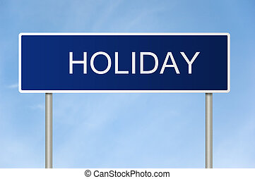 Road sign with text Holiday