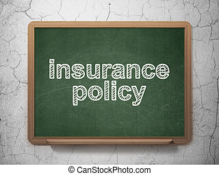 Insurance concept: Insurance Policy on chalkboard background...