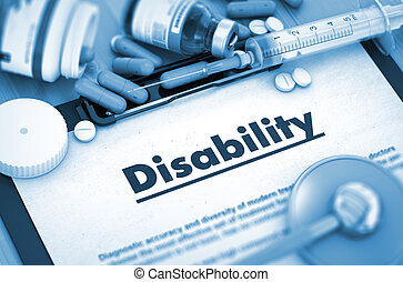 Disability. Medical Concept. - Disability - Medical Report...