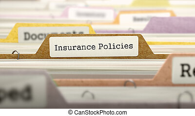 Insurance Policies Concept on File Label - Insurance...