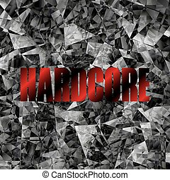 Hardcore - Vector illustration background Hardcore....