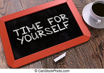 Hand Drawn Time for Yourself Concept on Chalkboard. - Hand...