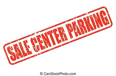 SALE CENTER PARKING RED STAMP TEXT ON WHITE