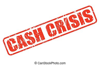 CASH CRISIS red stamp text on white