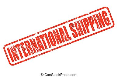 INTERNATIONAL SHIPPING RED STAMP TEXT ON WHITE