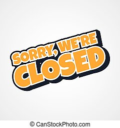 sorry we are closed theme vector art illustration