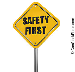 Safety first road sign Image with clipping path