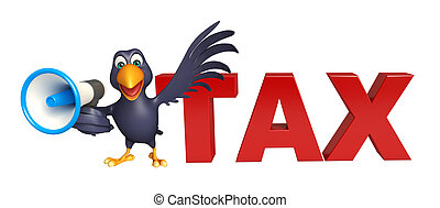 fun Crow cartoon character with loud speaker and tax sign -...