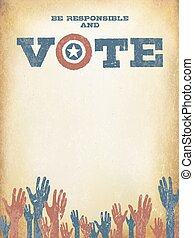 Be responsible and Vote! Vintage patriotic poster to encourage voting in elections. Voting poster design template, vintage styled.