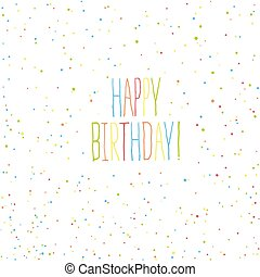 Happy birthday card Chaotic colorful dots background