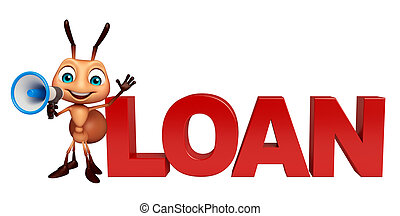 Ant cartoon character  with loan sign and loudspeaker