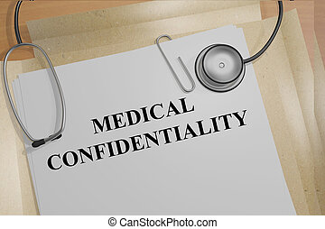 Medical Confidentiality concept - Render illustration of...