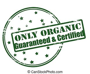 Only organic guaranteed and certified - Rubber stamp with...